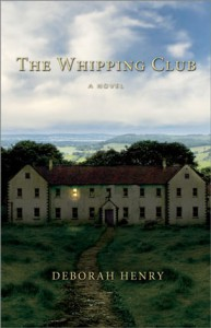 2012 fiction novel The Whipping Club by Deborah Henry