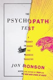 Journalist Jon Ronson's book The Psychopath Test