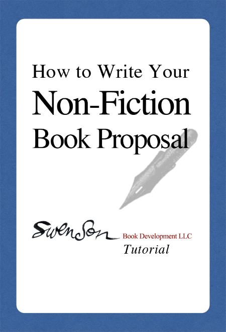 How To Write Your Non Fiction Book Proposal Swenson Book Development